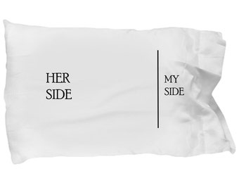 Funny Couple Pillow Case, Her side, My side - Gift For Her