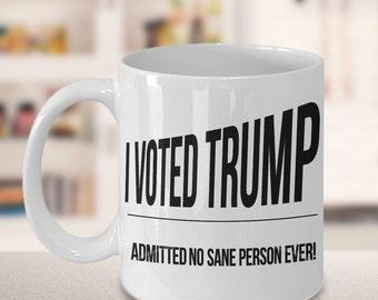 Trump Coffee Mug - Trump Quote - Funny coffee mug - unique mug - political mug - donald trump - humorous coffee mug - coffee cup - trump mug