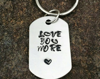 Love you more custom saying metal stamped keychain