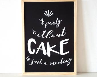 A Party Without Cake Is Just A Meeting | Blackboard | Wedding Sign