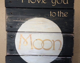 I love you to the moon and back sign