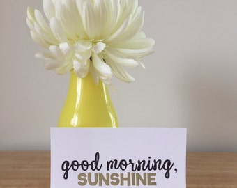 Good Morning Sunshine Print 4x6 inches black and gold