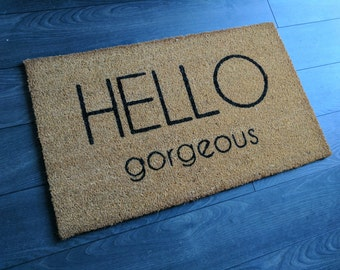 HELLO gorgeous doormat