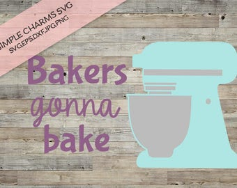 Bakers Gonna Bake cut file for Silhouette & Cricut type cutting machines