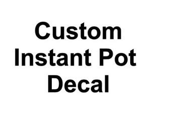 Custom Vinyl Instant Pot Decal , pressure cooker decal , instant pot decal , custom decal