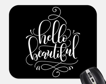 Hello Beautiful Mousepad- Custom Mouse Pad- Computer Accessories