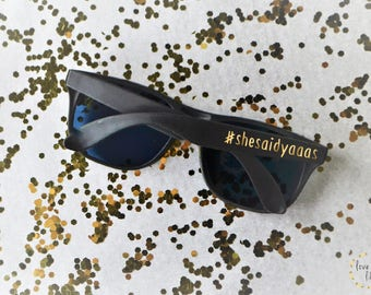 She Said Yaaas Sunglasses- Personalized sunglasses- girls trip- engagement party sunglasses- she said yes- wedding favors- engagement favor