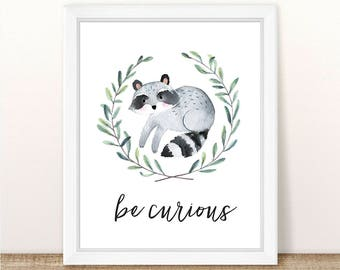 PRINTABLE Raccoon Nursery Art Print, Be Curious Raccoon Art Print, Raccoon Nursery, Woodland Girl Boy Nursery, Girl Boy Raccoon Watercolor