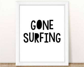 PRINTABLE Gone Surfing, Instant Download, Digital File, Gone Surfing Print, Surfing Wall Print, Surfing Wall Art, Surfing Printable, Surf