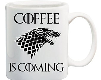 Coffee is Coming Mug- Game of Thrones Inspired- House Stark