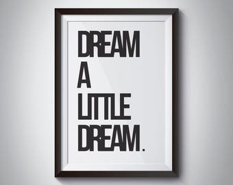 Dream A Little Dream Print - Wall Art - Typography