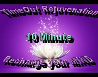 Take a 10 minute TimeOut to recharge your mind!  Feel refreshed and more Alert.