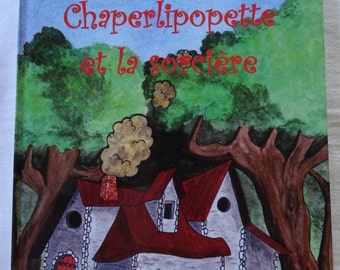 Children's book: Chaperlipopette and the witch