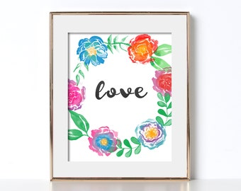 Love Poster Digital Download Love Quote Art Housewarming Gift for Housewarming Love Print Bright Colors Floral Print Floral Poster Love Art