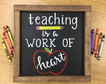 Teachers are a work of heart // wood framed chalkboard sign // hand lettered