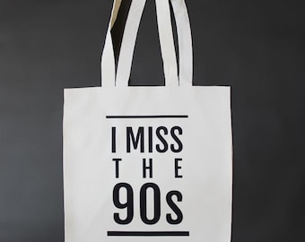 I Miss the 90s Tote Bag - Eco shopping bag, 1990s Retro, Cool 90s gift