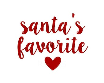 santa's favorite svg, christmas svg, cricut cameo cutting file, holiday svg, winter svg, christmas saying svg, cute newborn kid child svg