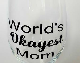 World's Okayest Mom stemless wineglass