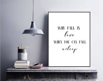 Why fall in love when you can fall asleep printable