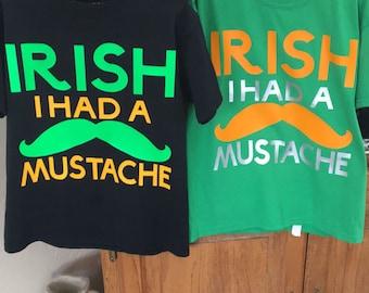 Irish I had a mustache Shirt