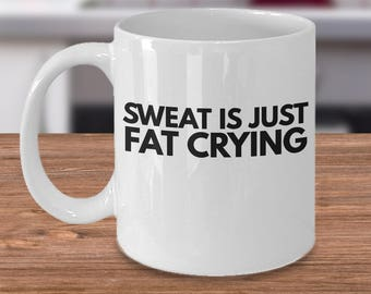 Fitness Mug - Fitness Gift For Him - Exercise Gift For Her - Cardio Lover Gift - Sweat Is Just Fat Crying