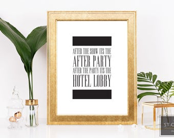 R. Kelly- After the party there's the after party, and after the party there's the hotel lobby- Modern Decor- Typography- Black and white