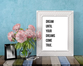 Printable Wall Art - Dream Until Your Dreams Come True - Aerosmith - Lyrics Art - Dream On - Minimalist - Home Decor - Typography Art