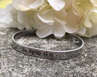 "Mature inspirational ""Do epic sh*t"" aluminum cuff bracelet"
