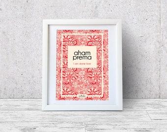 Art Print Mantra. Aham Prema, I am divine love. Home decor, illustration, henna. Floral drawing. Poster