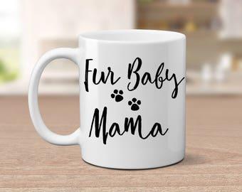 Fur baby mama mug, Coffee mug, for dog lovers, funny coffee mug, coffee lover gift, sarcastic mug, dog lover mug, dog coffee mug