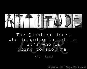 Attitude, who is going to stop me...8x10in Letter Art Print, Alphabet Photography