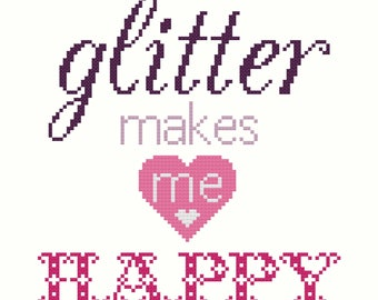 Glitter Makes Me Happy PDF Cross Stitch Pattern