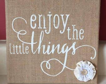 Burlap Canvas - Enjoy the Little Things