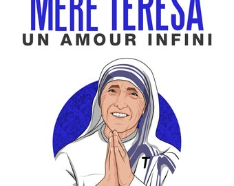 Mother Teresa: An infinite love
