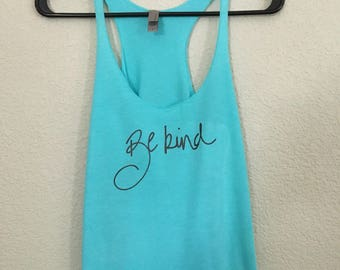 "Blue ""Be kind"" tank top"