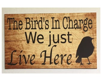 The Bird's In Charge Sign -  Welcome Front Door Entrance Wall Bird Cage Birdy Pet Parrot