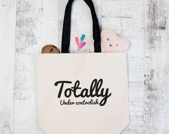 Totally Under Controlish Canvas Slogan Shopper