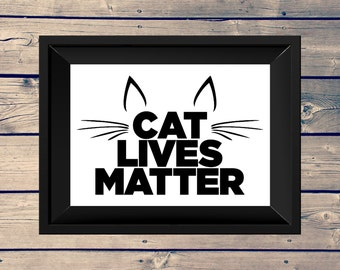Cat Lives Matter Digital Print • Black & White Inspirational Quote • Instant Download Artwork • Home Decor Wall Art Printable