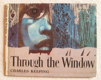 Through The Window by Charles Keeping Childrens Story Book Mid Century Modern Published 1970 by Oxford University Press