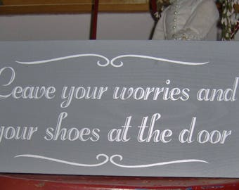 Leave Your Worries And Your Shoes At The Door Vinyl Custom Wood Sign Decor Please Remove Shoes Take Off Shoes Welcome Wall Hanging Home Gray