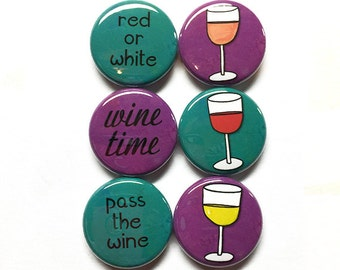 Wine Magnets or Wine Pinback Buttons - Wine Time, Pass the Wine, Red or White - Funny Magnets for Fridge or Pin Back Button, Badges, Gift