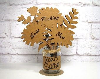 Gift For Her - F*CKING LOVE YOU - Romantic Anniversary Gift Idea Corrugated Cardboard Flowers Bouquet In Mini Mason Jar