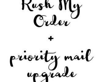 US orders Rush My order and Priority mail upgrade