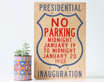 Vintage Presidential Inauguration Sign, No Parking, 1953, Eisenhower