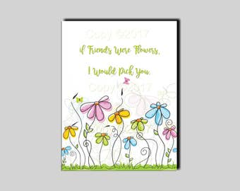 If Friends Were Flowers I Would Pick You - Printable  Saying  Digital Collage Sheet  - Journal - Framable Decor - Gift For Her