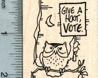 Voting Owl Rubber Stamp, Give A Hoot, Vote. J32015 Wood Mounted