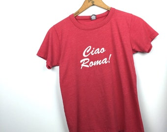 Vintage CIAO ROMA Top • 1980s Clothing •Super Soft Graphic Souvenir Travel Location Tee • Red Cotton Poly Short Sleeve T Shirt Extra Small