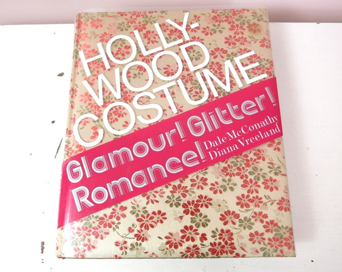 Hollywood Costume: Glamour Glitter Romance by McConathy & Vreeland 1976 VG