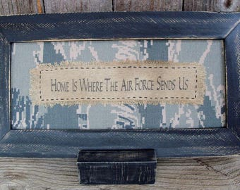 Home is Where the Air Force Sends Us Stitchery, Rustic, Country, Framed, Saying, US Air Force, Military, Family, ABU Fabric, Military Gift