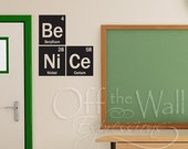 ON SALE Be Nice vinyl decal, periodic table of elements decal, teacher decal, classroom decor